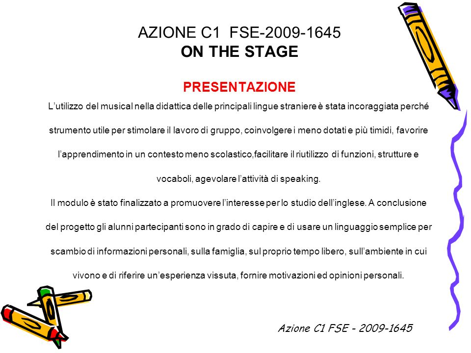 AZIONE C1 FSE-2009-1645 ON THE STAGE PRESENTAZIONE