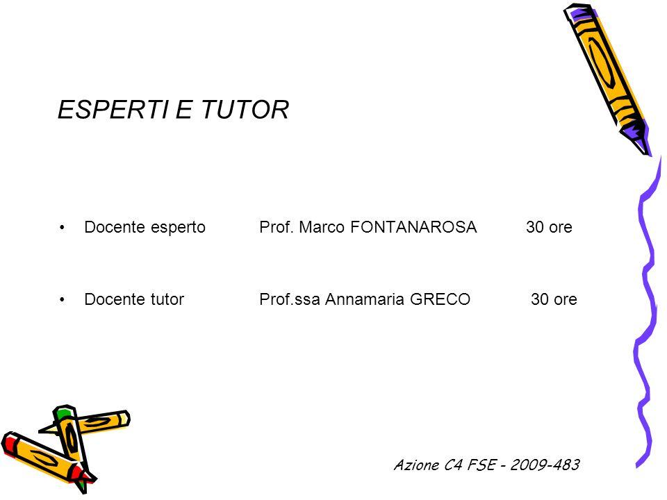 ESPERTI E TUTOR Docente esperto Prof. Marco FONTANAROSA 30 ore
