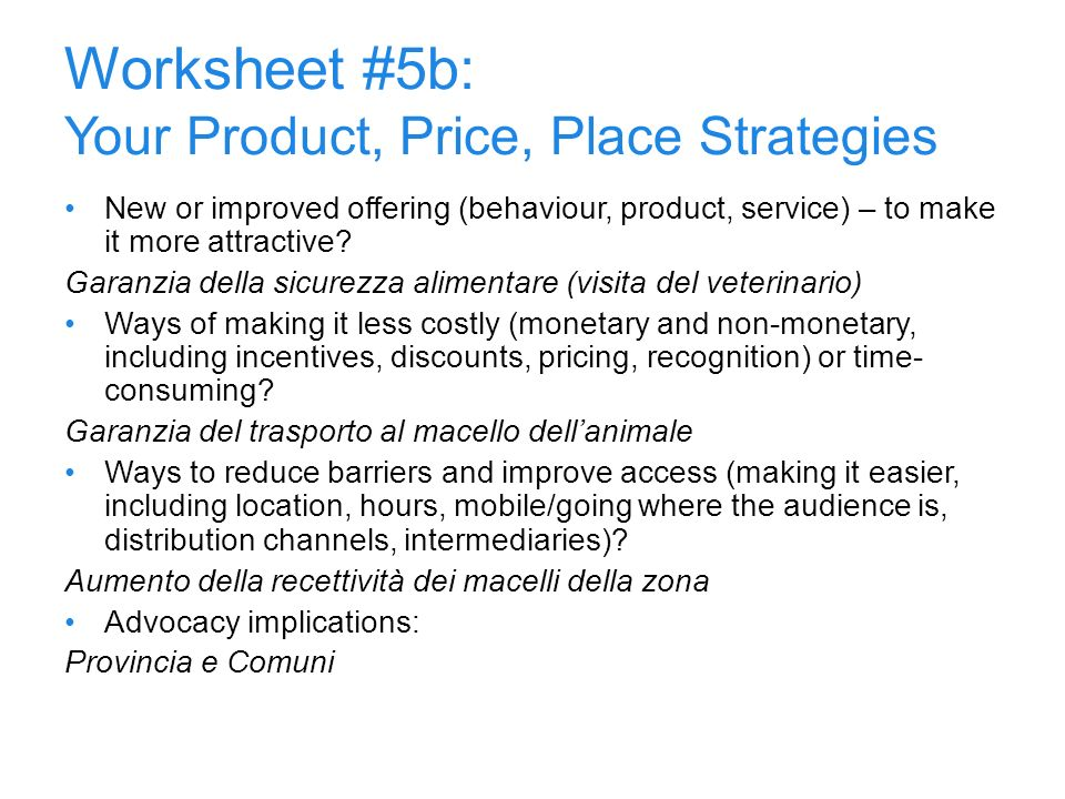 Worksheet #5b: Your Product, Price, Place Strategies