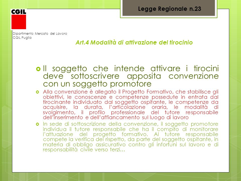 Legge Regionale n.23 Dipartimento Mercato del Lavoro. CGIL Puglia. Art.4 Modalità di attivazione del tirocinio.