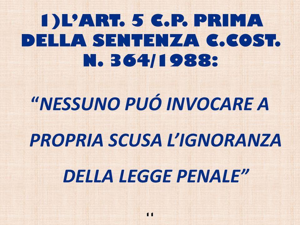 1)L'ART. 5 C.P. PRIMA DELLA SENTENZA C.COST. N. 364/1988: