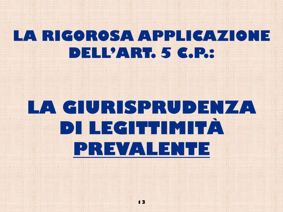 LA RIGOROSA APPLICAZIONE DELL'ART. 5 C. P