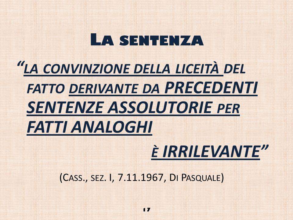 (Cass., sez. I, 7.11.1967, Di Pasquale)