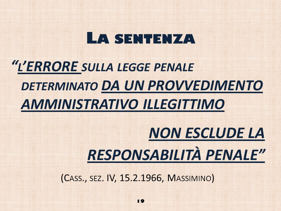 (Cass., sez. IV, 15.2.1966, Massimino)