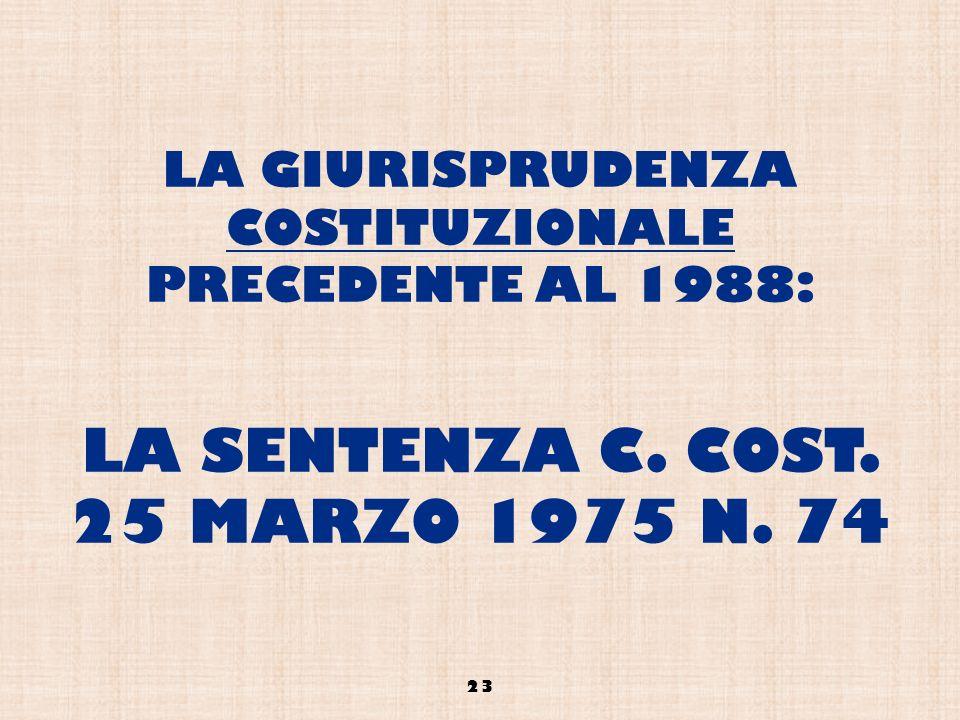 LA GIURISPRUDENZA COSTITUZIONALE PRECEDENTE AL 1988: LA SENTENZA C