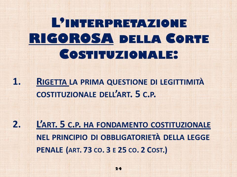 L'interpretazione RIGOROSA della Corte Costituzionale: