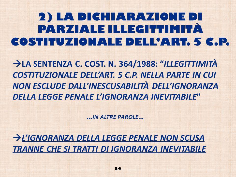 2) LA DICHIARAZIONE DI PARZIALE ILLEGITTIMITÀ COSTITUZIONALE DELL'ART