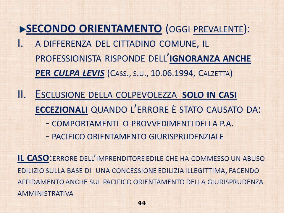 SECONDO ORIENTAMENTO (oggi prevalente):
