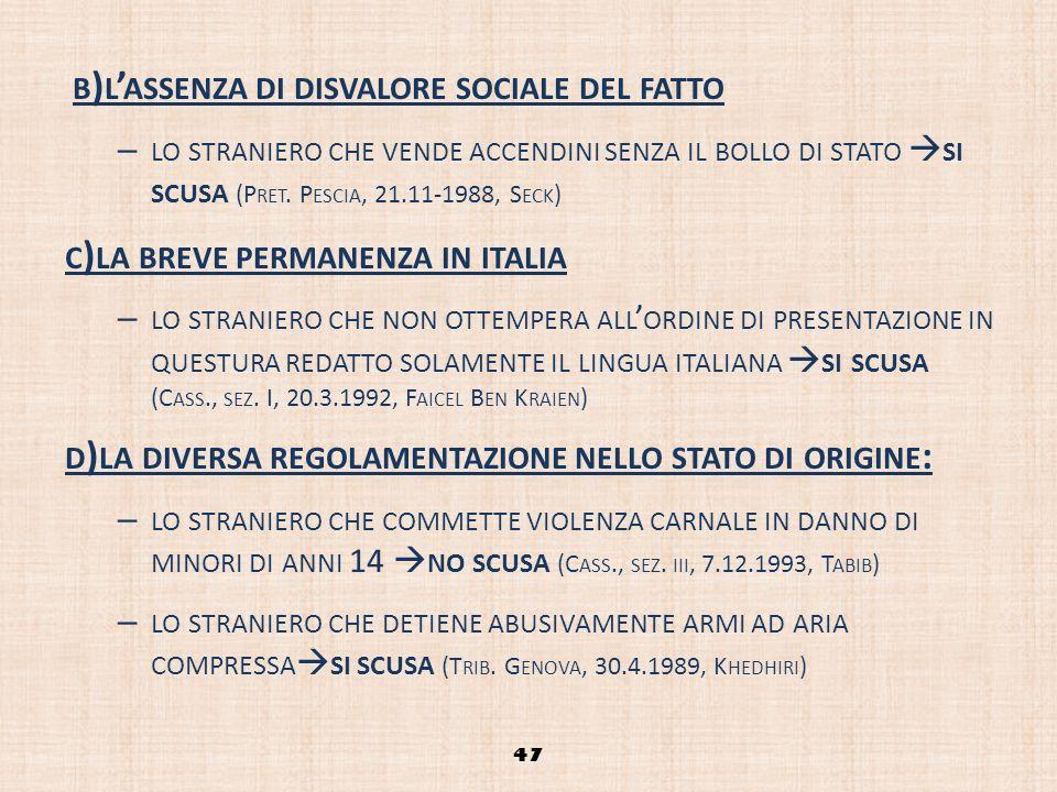 c)la breve permanenza in italia