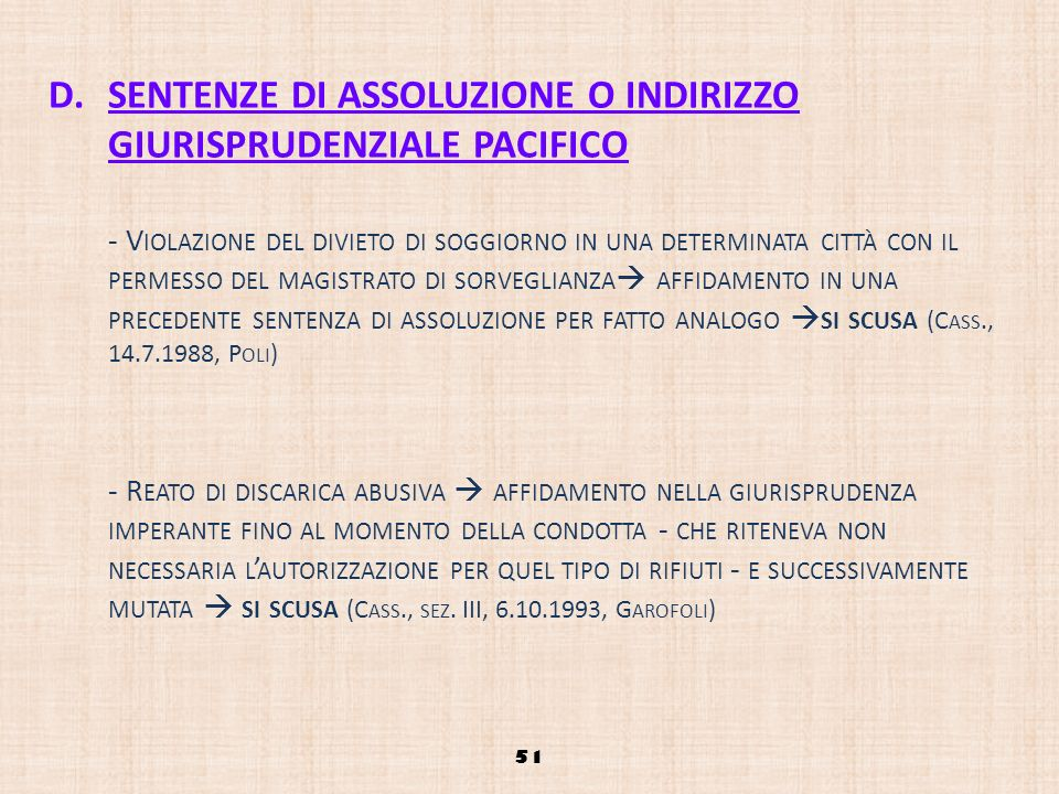 SENTENZE DI ASSOLUZIONE O INDIRIZZO GIURISPRUDENZIALE PACIFICO