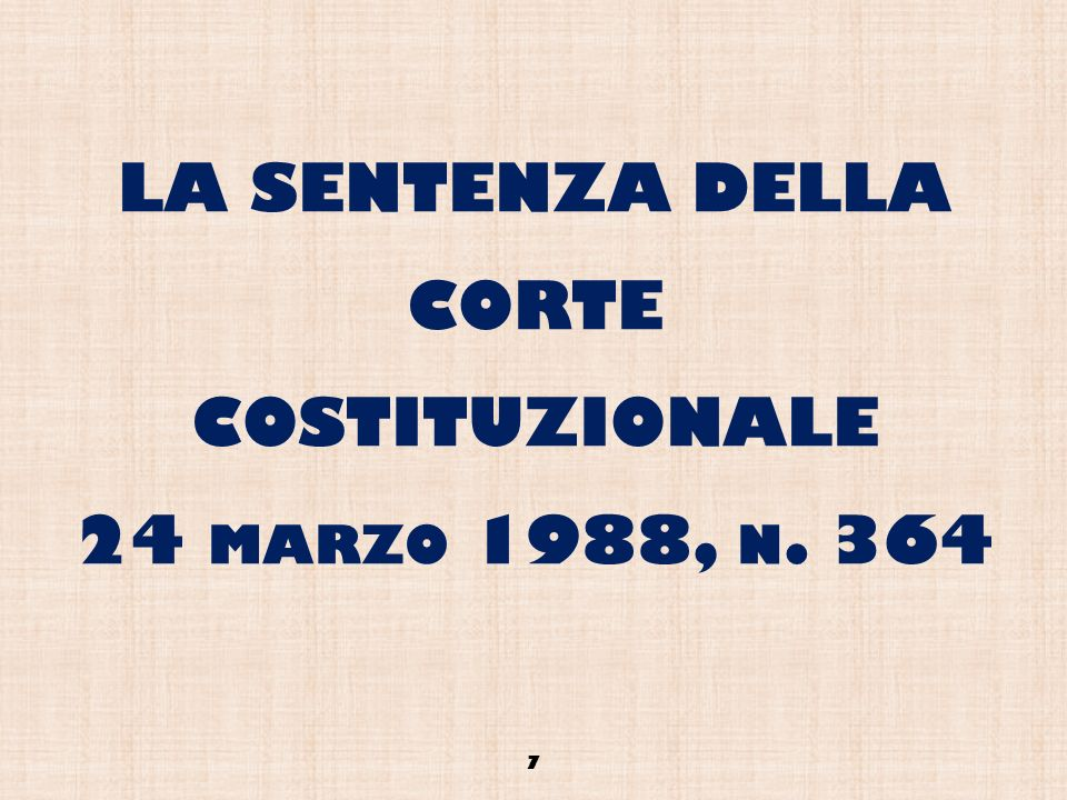 LA SENTENZA DELLA CORTE COSTITUZIONALE 24 marzo 1988, n. 364