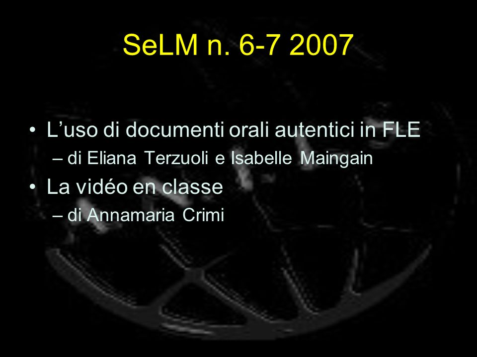 SeLM n. 6-7 2007 L'uso di documenti orali autentici in FLE