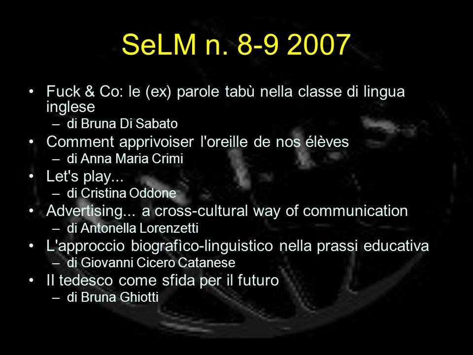 SeLM n. 8-9 2007 Fuck & Co: le (ex) parole tabù nella classe di lingua inglese. di Bruna Di Sabato.
