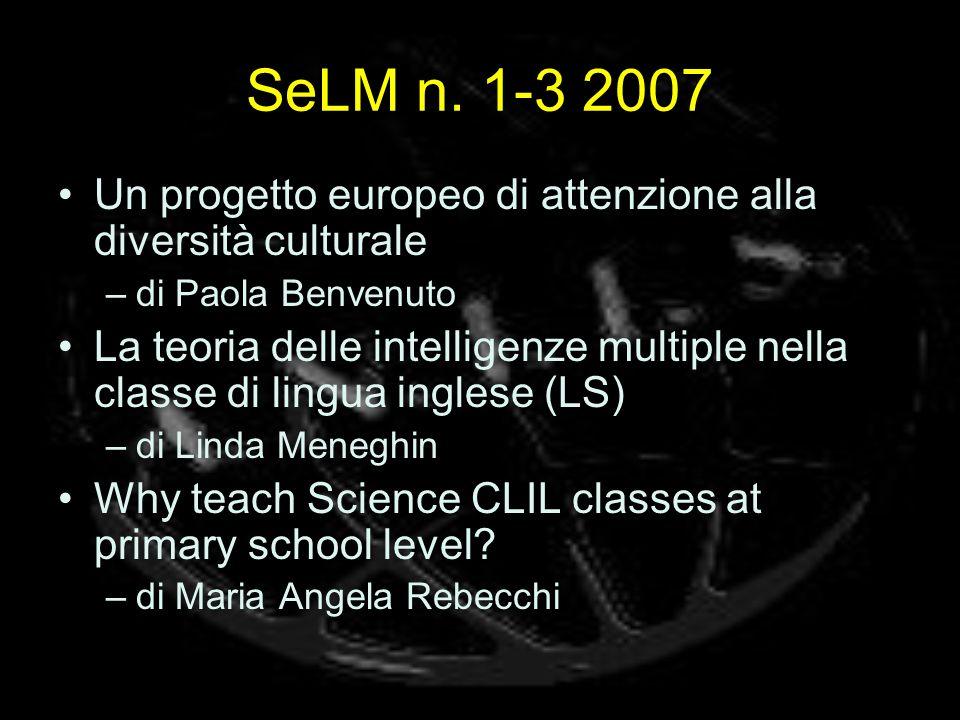 SeLM n. 1-3 2007 Un progetto europeo di attenzione alla diversità culturale. di Paola Benvenuto.