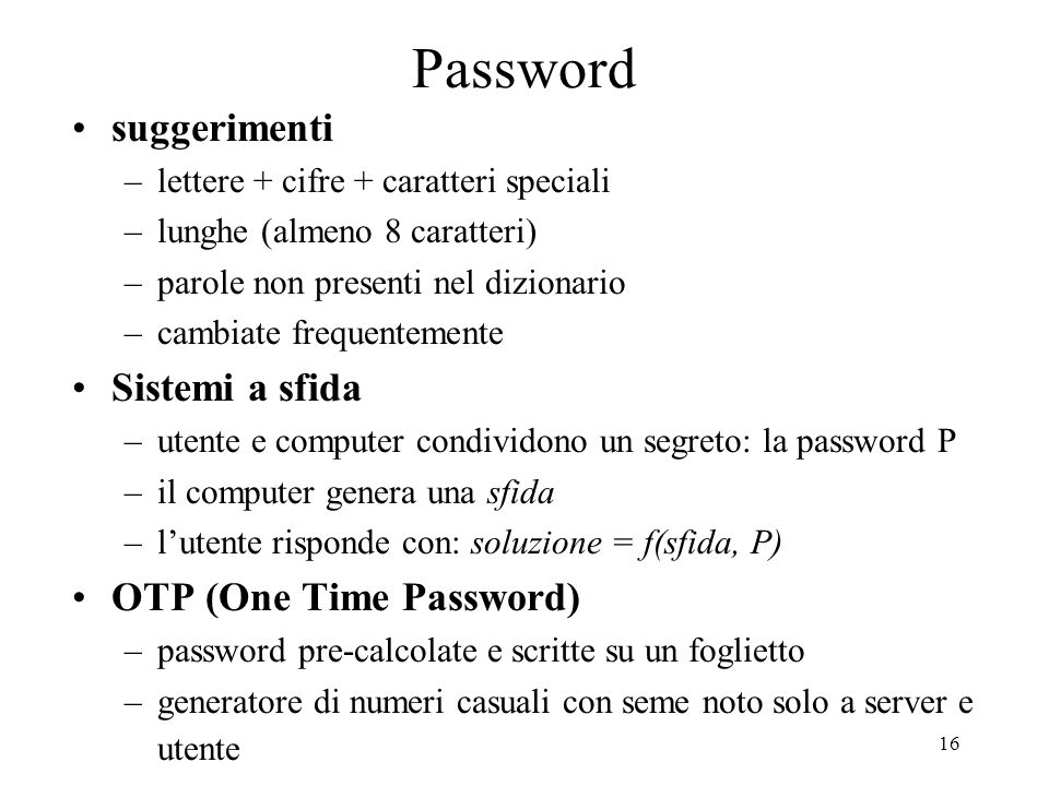Password suggerimenti Sistemi a sfida OTP (One Time Password)