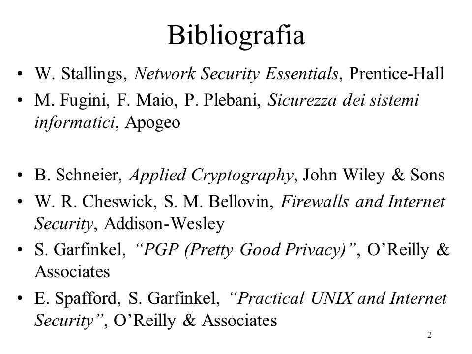 Bibliografia W. Stallings, Network Security Essentials, Prentice-Hall