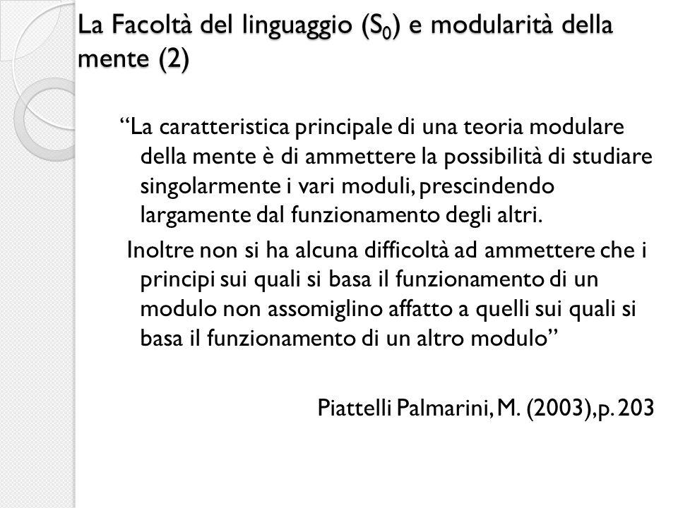La Facoltà del linguaggio (S0) e modularità della mente (2)