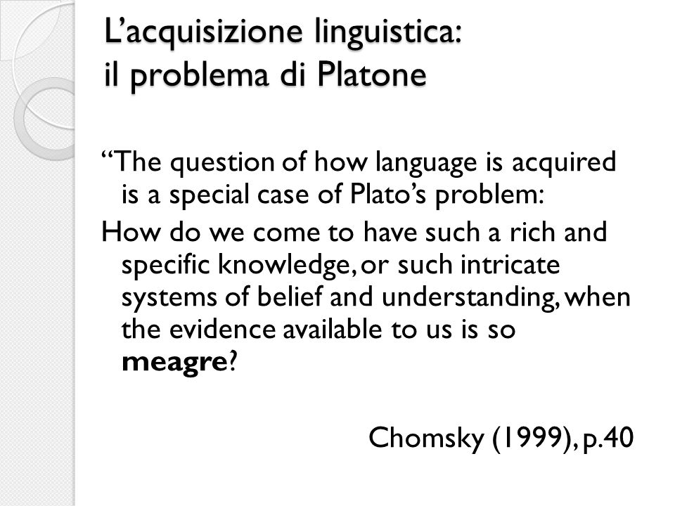 L'acquisizione linguistica: il problema di Platone
