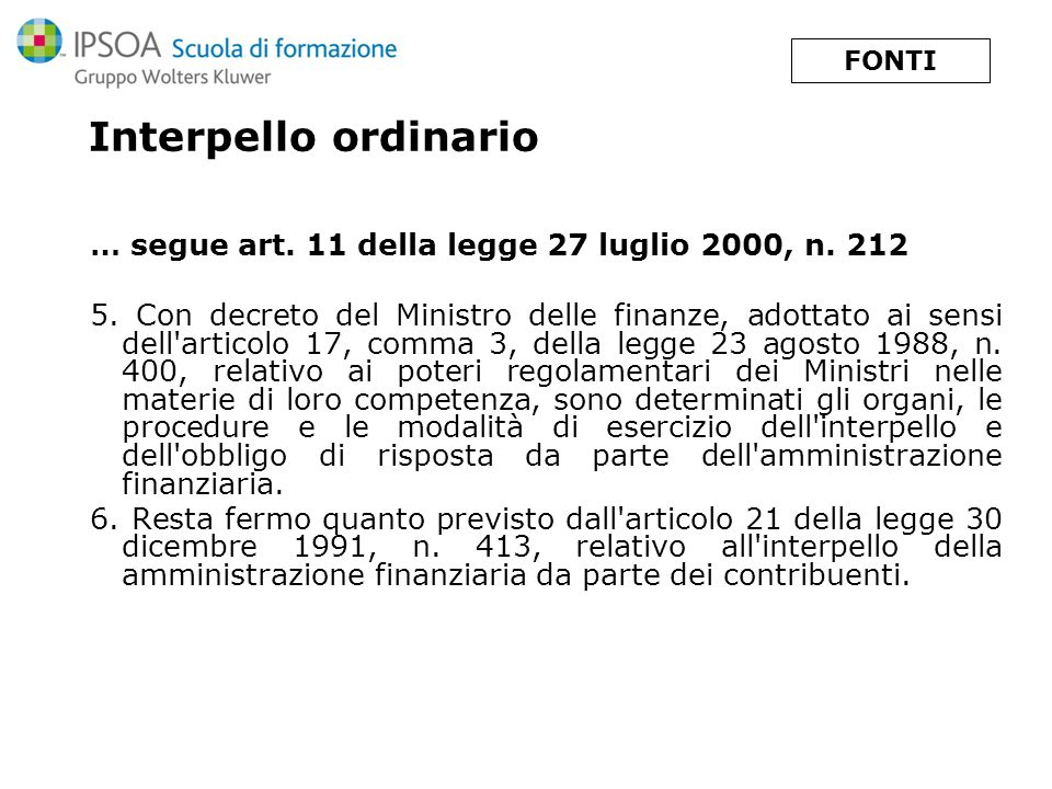 FONTIInterpello ordinario. … segue art. 11 della legge 27 luglio 2000, n. 212.