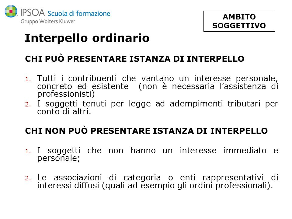 Interpello ordinario CHI PUÒ PRESENTARE ISTANZA DI INTERPELLO
