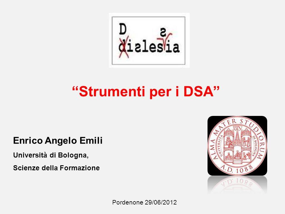 Strumenti per i DSA Enrico Angelo Emili Università di Bologna,