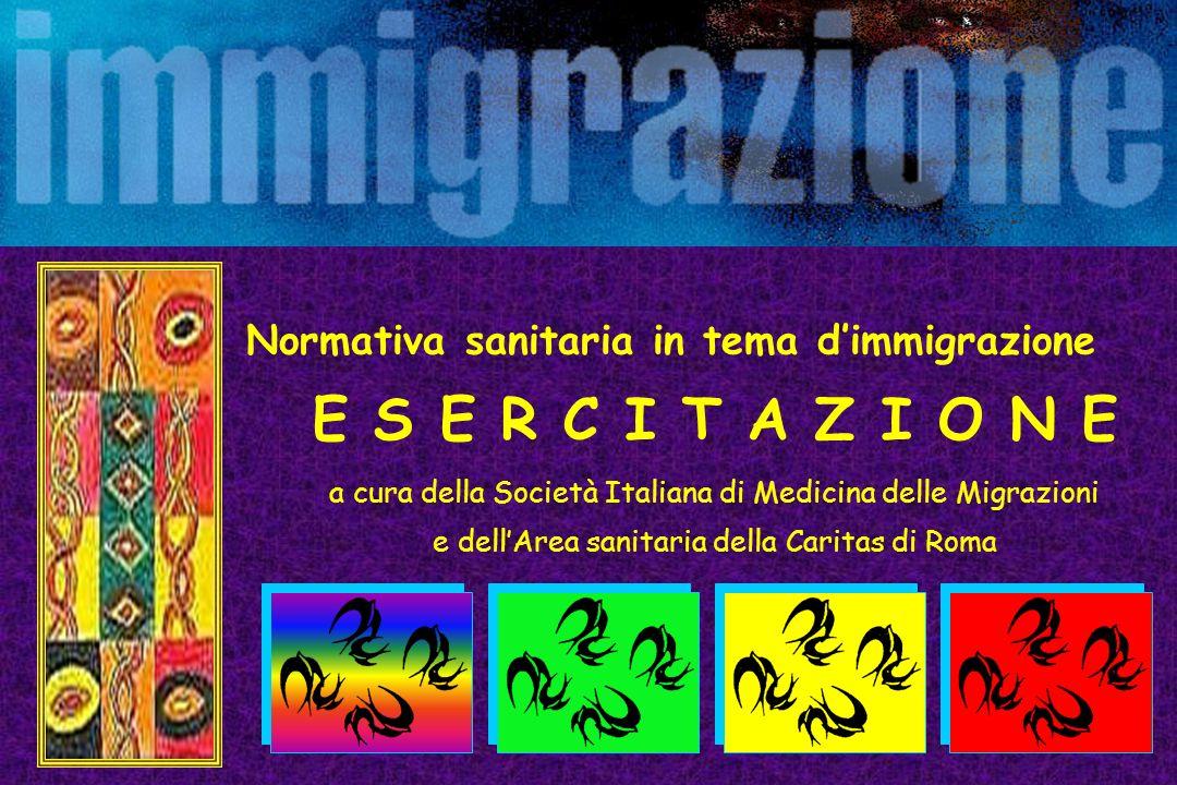 E S E R C I T A Z I O N E Normativa sanitaria in tema d'immigrazione