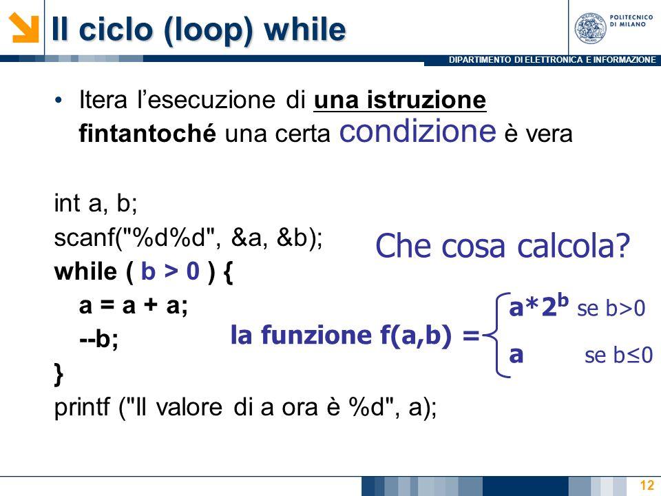 Il ciclo (loop) while Che cosa calcola