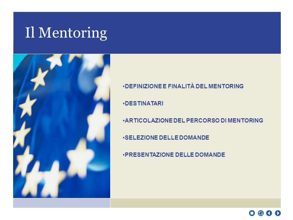 Il Mentoring DEFINIZIONE E FINALITÀ DEL MENTORING DESTINATARI