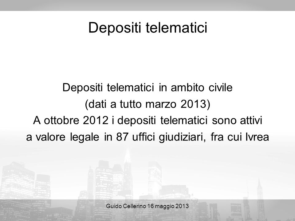 Depositi telematici Depositi telematici in ambito civile
