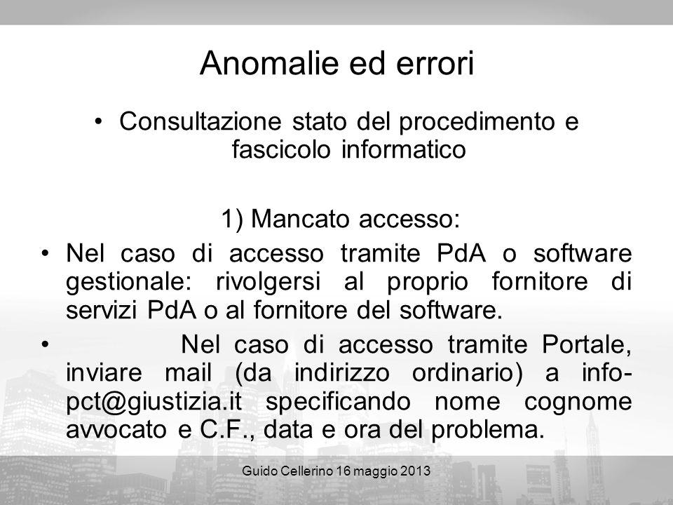 Anomalie ed errori Consultazione stato del procedimento e fascicolo informatico. 1) Mancato accesso:
