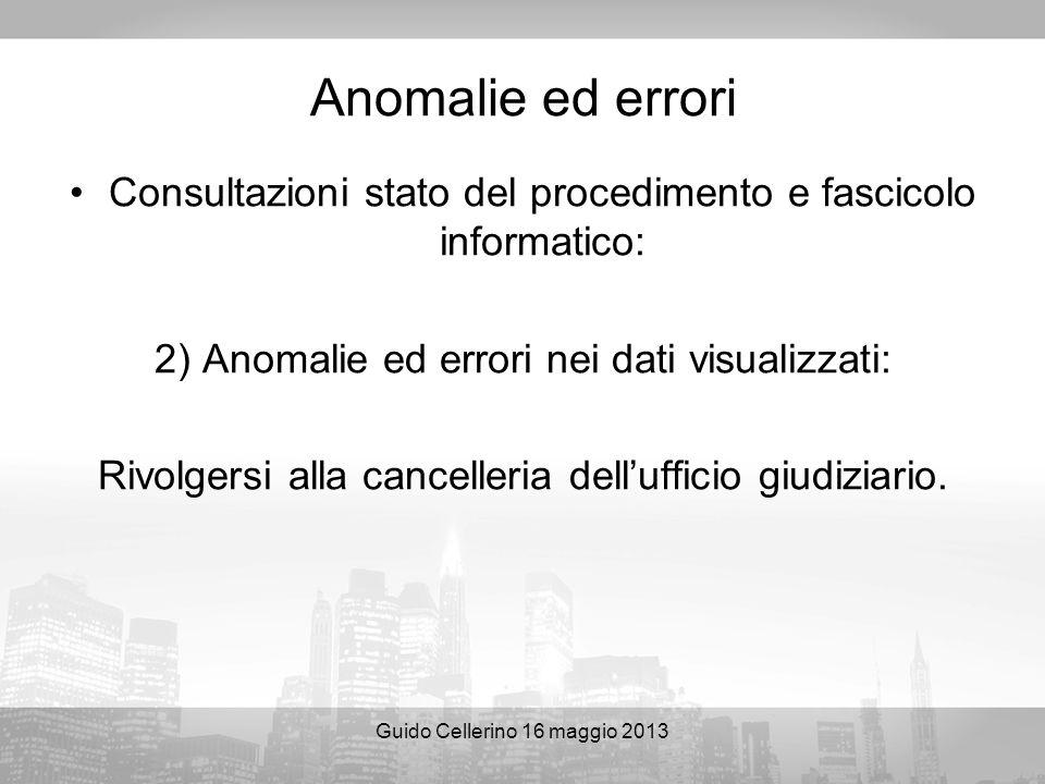 Anomalie ed errori Consultazioni stato del procedimento e fascicolo informatico: 2) Anomalie ed errori nei dati visualizzati: