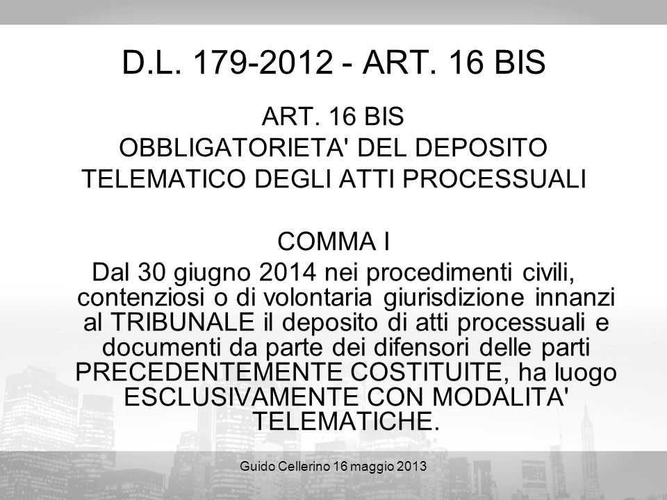 D.L. 179-2012 - ART. 16 BIS ART. 16 BIS OBBLIGATORIETA DEL DEPOSITO