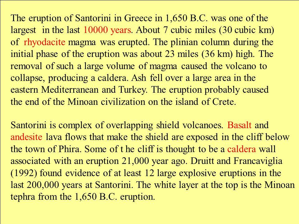 The eruption of Santorini in Greece in 1,650 B. C