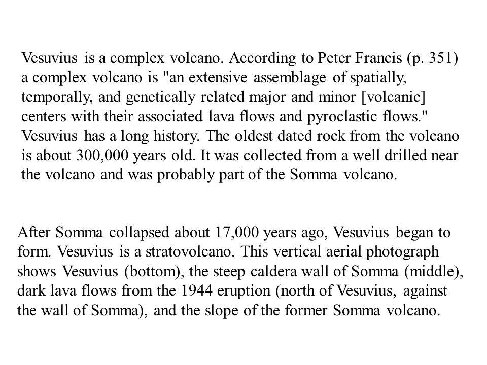 Vesuvius is a complex volcano. According to Peter Francis (p