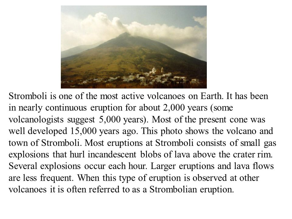 Stromboli is one of the most active volcanoes on Earth