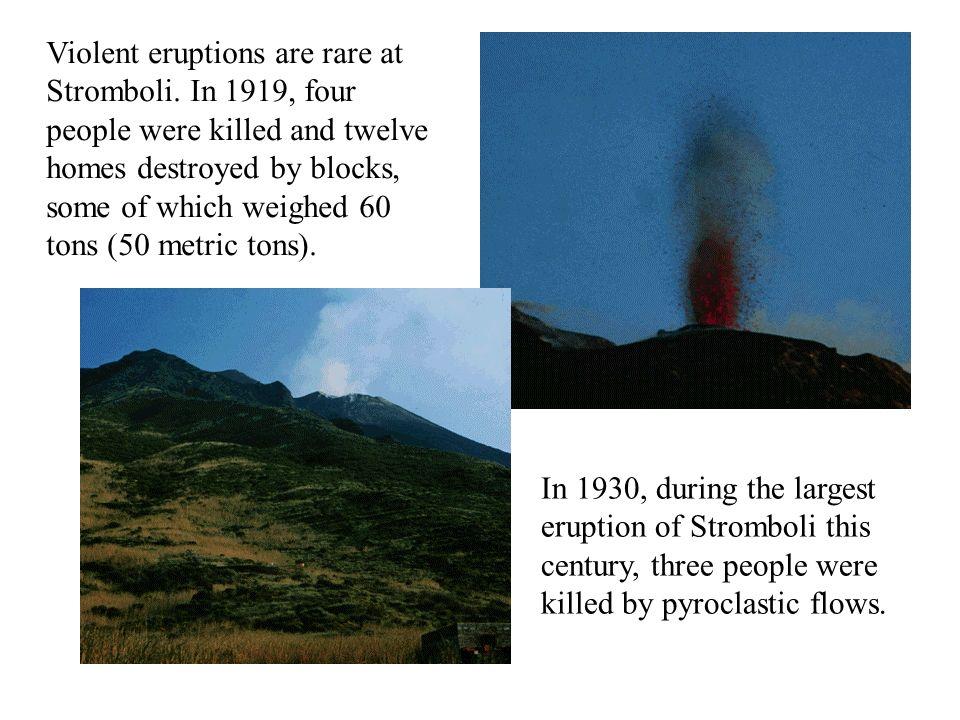 Violent eruptions are rare at Stromboli