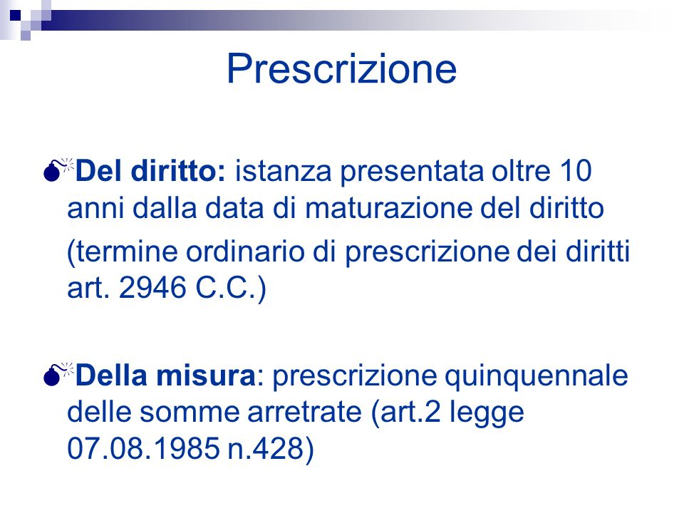 Prescrizione Del diritto: istanza presentata oltre 10 anni dalla data di maturazione del diritto.