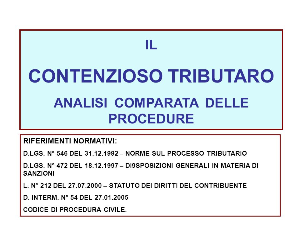 CONTENZIOSO TRIBUTARO ANALISI COMPARATA DELLE PROCEDURE