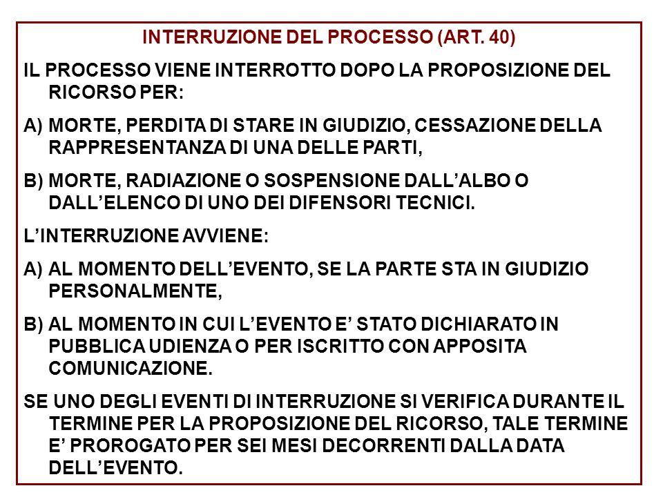 INTERRUZIONE DEL PROCESSO (ART. 40)