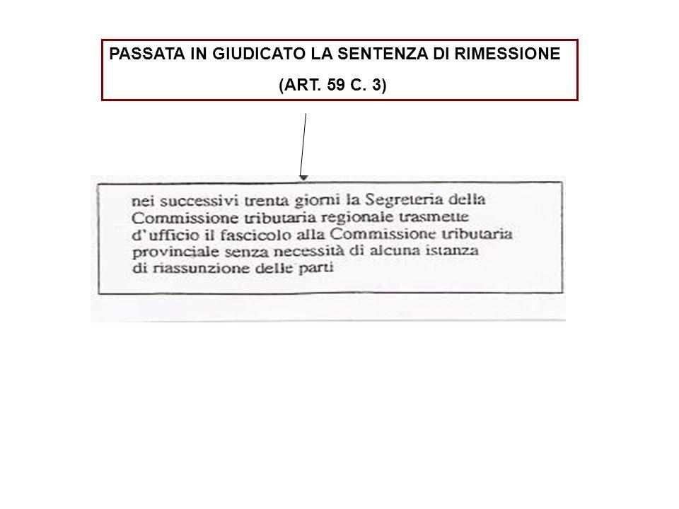 PASSATA IN GIUDICATO LA SENTENZA DI RIMESSIONE