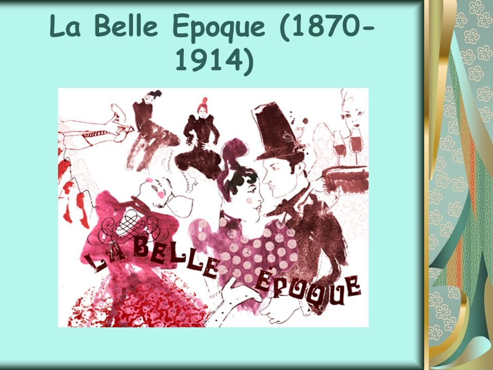 La Belle Epoque (1870-1914)