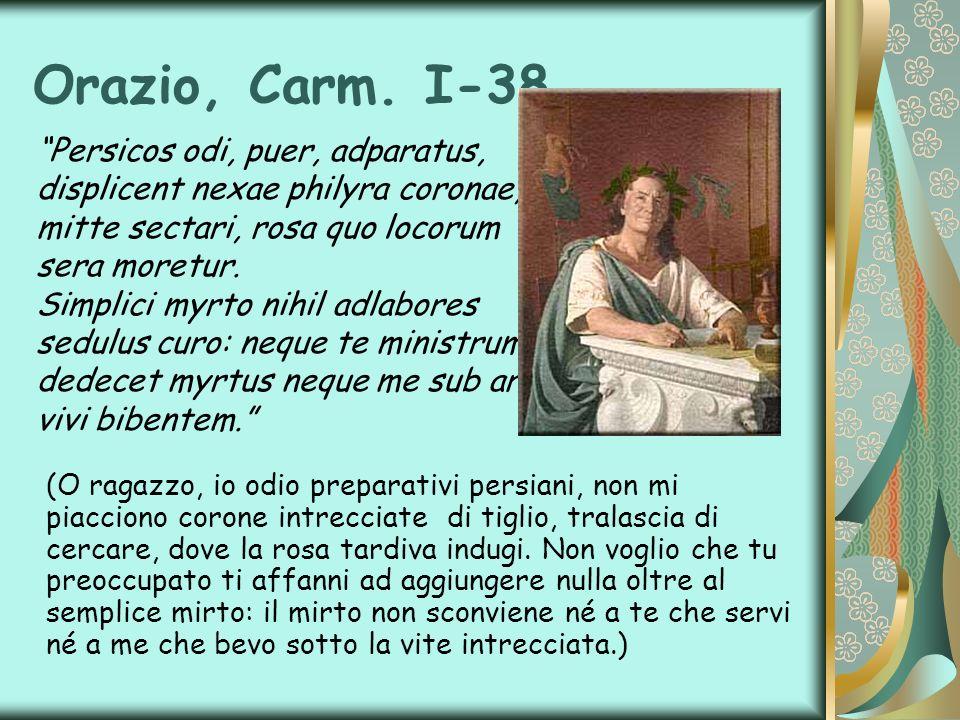 Orazio, Carm. I-38 Persicos odi, puer, adparatus,