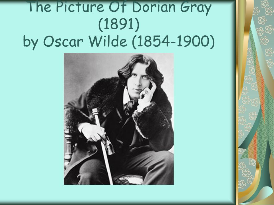 The Picture Of Dorian Gray (1891) by Oscar Wilde (1854-1900)