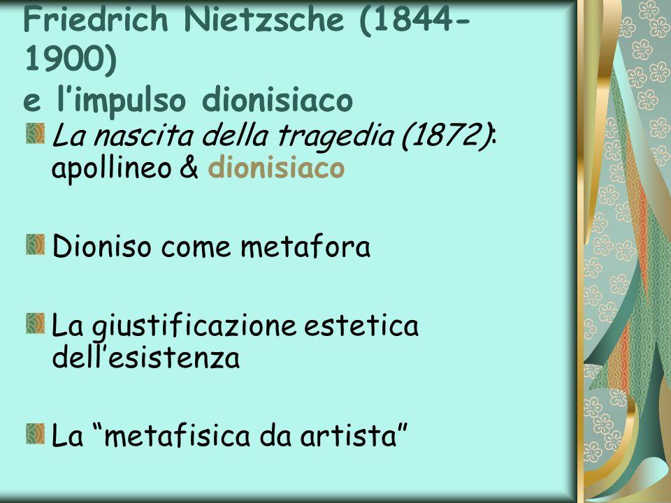 Friedrich Nietzsche (1844-1900) e l'impulso dionisiaco
