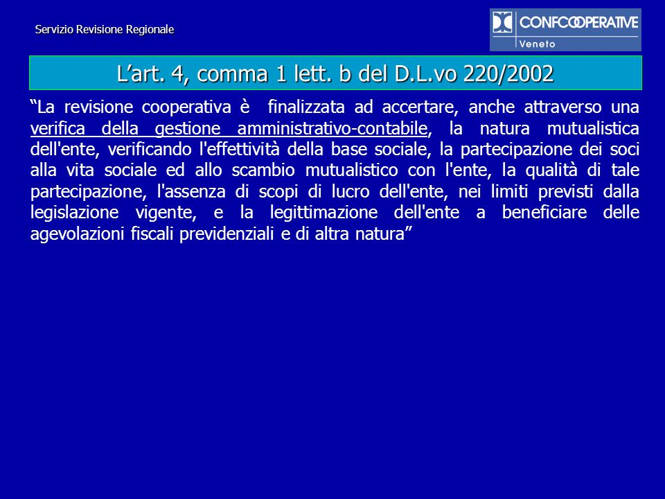 L'art. 4, comma 1 lett. b del D.L.vo 220/2002
