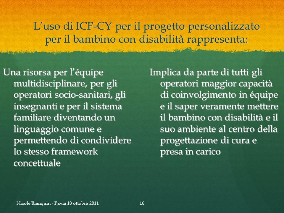 L'uso di ICF-CY per il progetto personalizzato per il bambino con disabilità rappresenta: