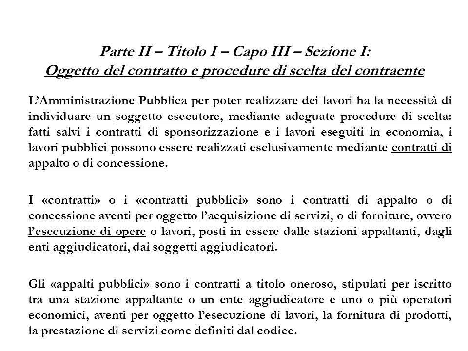 Parte II – Titolo I – Capo III – Sezione I: Oggetto del contratto e procedure di scelta del contraente