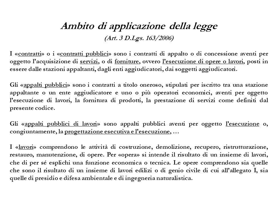 Ambito di applicazione della legge (Art. 3 D.Lgs. 163/2006)