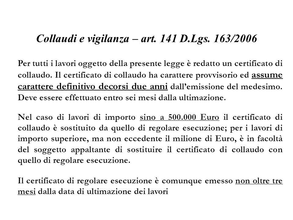 Collaudi e vigilanza – art. 141 D.Lgs. 163/2006