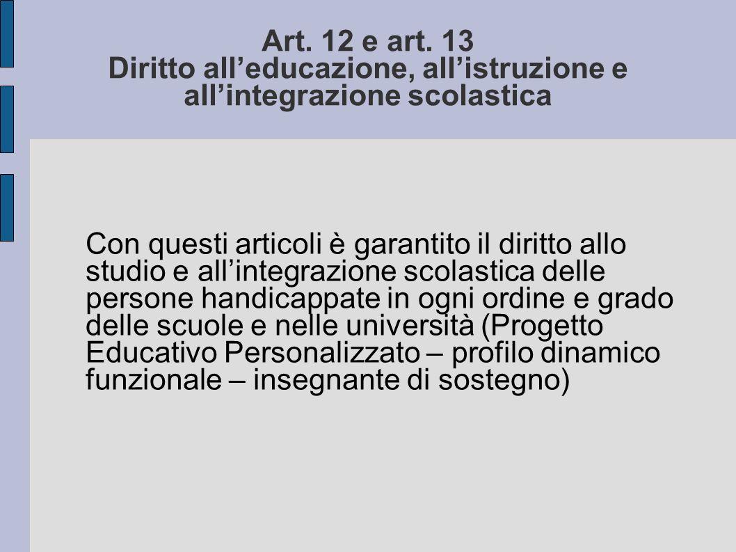 Art. 12 e art. 13 Diritto all'educazione, all'istruzione e all'integrazione scolastica